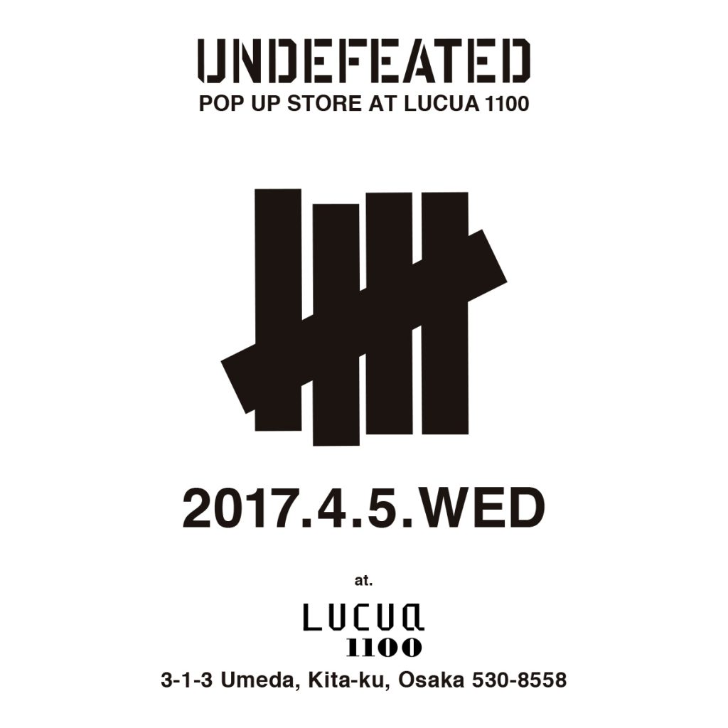 2017年4月5日(水)より開催 UNDEFEATED POPUP STORE at Lucua 1100